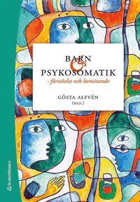 bokomslag Barn och psykosomatik - - förståelse och bemötande