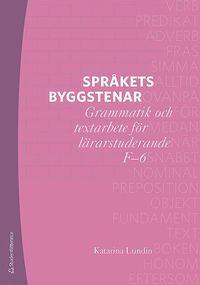 bokomslag Språkets byggstenar - Grammatik och textarbete för lärarstuderande F-6