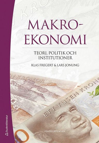 bokomslag Makroekonomi : teori, politik och institutioner