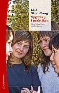 bokomslag Vygotskij i praktiken : bland plugghästar och fusklappar