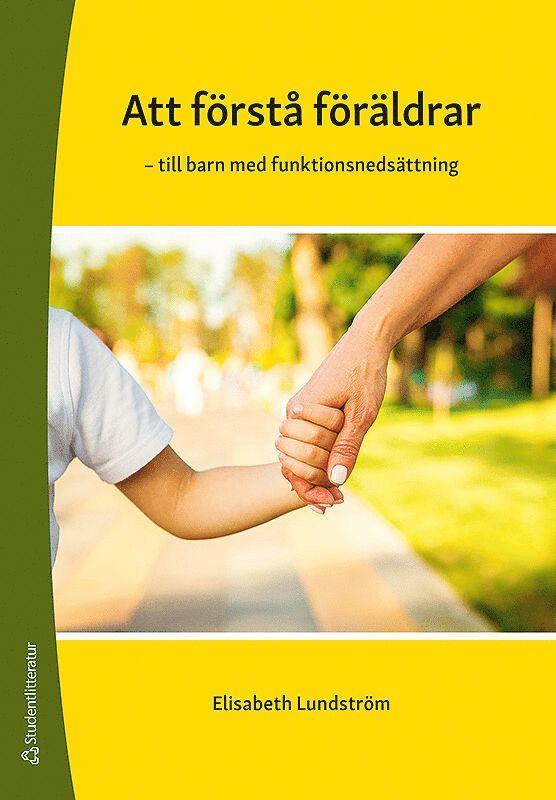 Att förstå föräldrar - - till barn med funktionsnedsättning 1