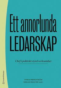 bokomslag Ett annorlunda ledarskap - Chef i politiskt styrd verksamhet