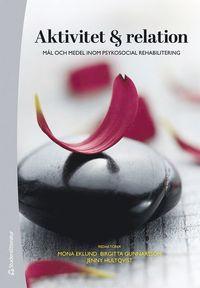bokomslag Aktivitet och relation : mål och medel inom psykosocial rehabilitering