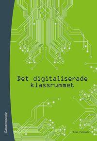 bokomslag Det digitaliserade klassrummet