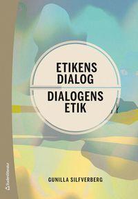 bokomslag Etikens dialog : dialogens etik