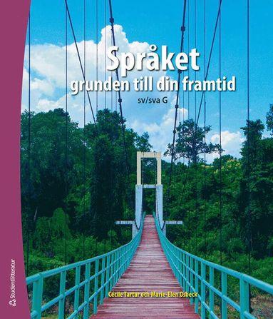 bokomslag Språket : grunden till din framtid Elevpaket Digitalt + Tryckt