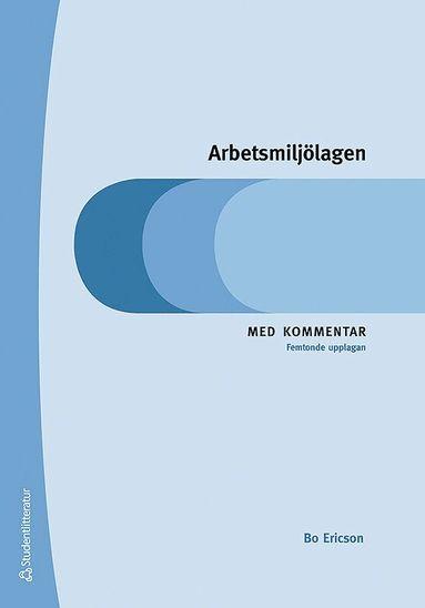 bokomslag Arbetsmiljölagen - Med kommentar