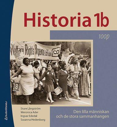 bokomslag Historia 1b 100p - Elevpaket - Digitalt + Tryckt - Den lilla människan och de stora sammanhangen 100p