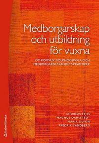 bokomslag Medborgarskap och utbildning för vuxna : om komvux, folkhögskola och medborgarskapandets praktiker