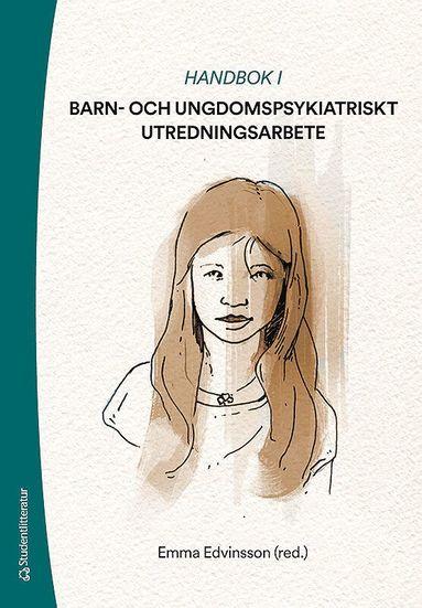 bokomslag Handbok i barn- och ungdomspsykiatriskt utredningsarbete