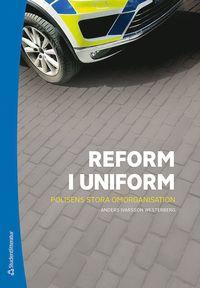 bokomslag Reform i uniform - Polisens stora omorganisation