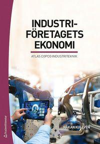 bokomslag Industriföretagets ekonomi : Atlas Copco Industriteknik