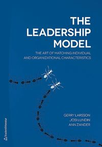 bokomslag The leadership model : the art of matching individual and organizational characteristics