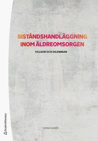 bokomslag Biståndshandläggning inom äldreomsorgen : villkor och dilemman