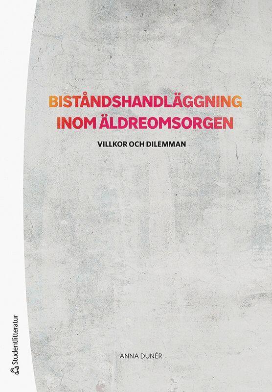 Biståndshandläggning inom äldreomsorgen : villkor och dilemman 1
