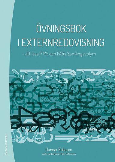 bokomslag Övningsbok i externredovisning : att läsa IFRS och FARs Samlingsvolym