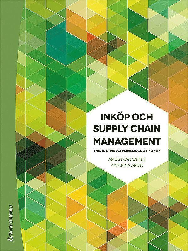 Inköp och Supply Chain Management - Analys, strategi, planering och praktik 1