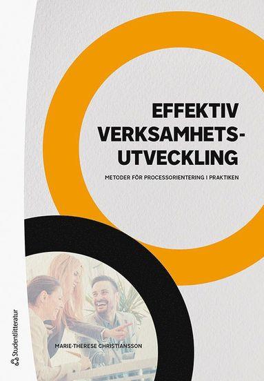 bokomslag Effektiv verksamhetsutveckling - Metoder för processorientering i praktiken