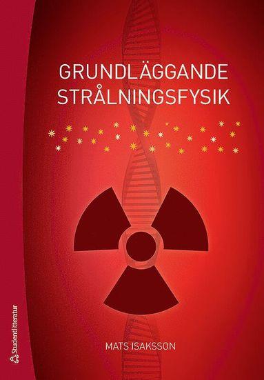 bokomslag Grundläggande strålningsfysik
