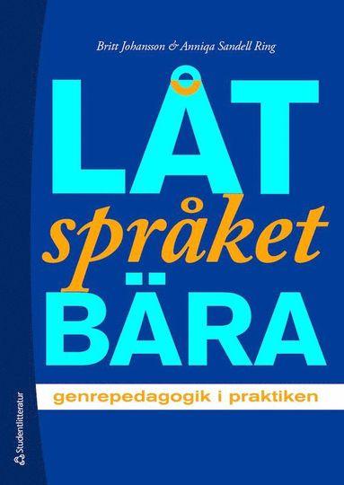 bokomslag Låt språket bära - genrepedagogik i praktiken