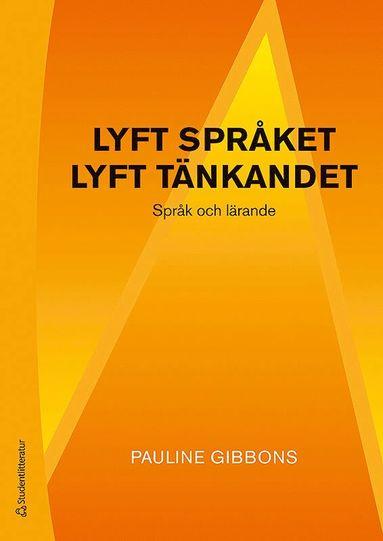bokomslag Lyft språket, lyft tänkandet - Språk och lärande