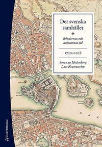 bokomslag Det svenska samhället 1720-2018 - Böndernas och arbetarnas tid (bok + digital produkt)
