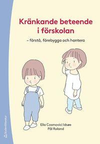 bokomslag Kränkande beteende i förskolan - - förstå, förebygga och hantera