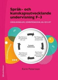 bokomslag Språk- och kunskapsutvecklande undervisning F-3 - Cirkelmodellen, genrepedagogik, ASL och IKT