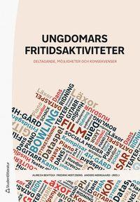 bokomslag Ungdomars fritidsaktiviteter : deltagande, möjligheter och konsekvenser