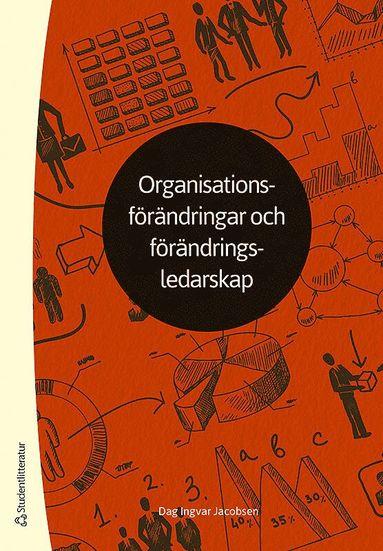 bokomslag Organisationsförändringar och förändringsledarskap