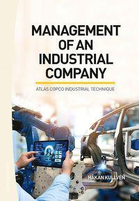 bokomslag Management of an industrial company : Atlas Copco industrial technique