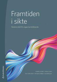 bokomslag Framtiden i sikte : skolans stöd för ungas karriärlärande