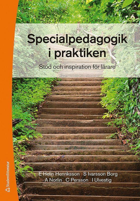 Specialpedagogik i praktiken : stöd och inspiration för lärare 1
