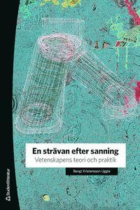 bokomslag En strävan efter sanning - Vetenskapens teori och praktik