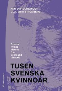 bokomslag Tusen svenska kvinnoår - svensk kvinnohistoria från vikingatid till nutid