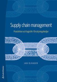 bokomslag Supply Chain Management - Produktion och logistik i försörjningskedjor