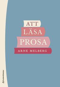 bokomslag Att läsa prosa : guide till den litterära prosan