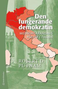 bokomslag Den fungerande demokratin : medborgarandans rötter i Italien