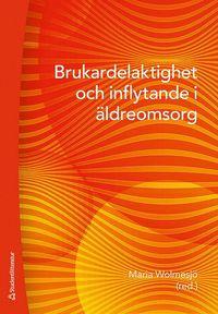 bokomslag Brukardelaktighet och inflytande i äldreomsorg
