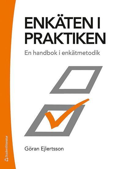 bokomslag Enkäten i praktiken - En handbok i enkätmetodik