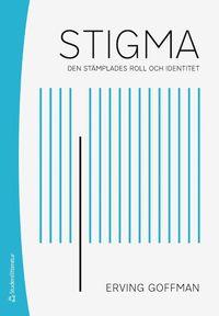 bokomslag Stigma - Den stämplades roll och identitet
