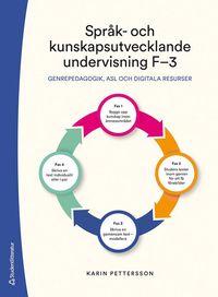 bokomslag Språk- och kunskapsutvecklande undervisning F-3 - Genrepedagogik, ASL och digitala resurser