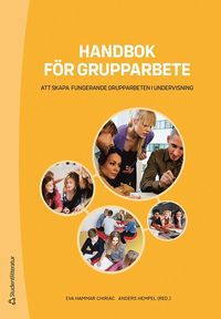 bokomslag Handbok för grupparbete - - att skapa fungerande grupparbeten i undervisning