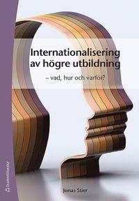 bokomslag Internationalisering av högre utbildning : vad, hur och varför?