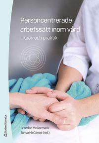 bokomslag Personcentrerade arbetssätt inom vård : teori och praktik