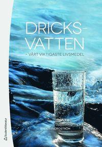 bokomslag Dricksvatten : vårt viktigaste livsmedel