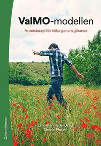 bokomslag ValMO-modellen : arbetsterapi för hälsa genom görande