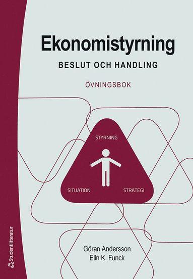 bokomslag Ekonomistyrning - övningsbok - Beslut och handling