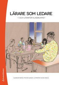 bokomslag Lärare som ledare : i och utanför klassrummet