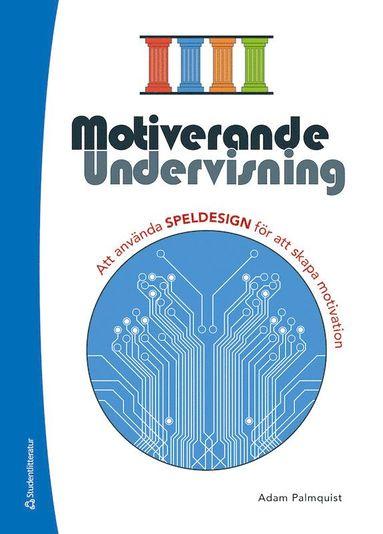 bokomslag Motiverande undervisning : att använda speldesign för att skapa motivation (resurspaket)